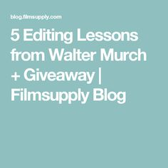 5 Editing Lessons from Walter Murch + Giveaway Editor, Giveaway, Medium, Blog, Blogging, Medium Long Hairstyles