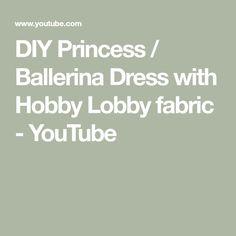 "My daughter requested a dress she coined as a ""Princess Ballerina Dress. Hobby Lobby Fabric, Ballerina Dress, Diy Videos, To My Daughter, Princess, Youtube, Dresses, Vestidos, Dress"