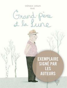 Grand père et la lune (exemplaire signé par l'auteur) - STÉPHANIE LAPOINTE - ROGÉ Signs, Albums, Comic Books, Books Online, Children, Signage