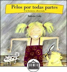 Pelos por todas partes: o la hormona alborotada (Babette Cole) de Babette Cole ✿ Libros infantiles y juveniles - (De 3 a 6 años) ✿