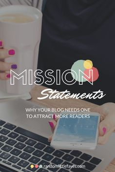 Why Your Blog NEEDS a Mission Statement - Random Little Faves