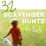 32 Ways Kids Can Go on Scavenger Hunts