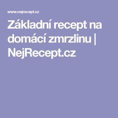 Základní recept na domácí zmrzlinu | NejRecept.cz
