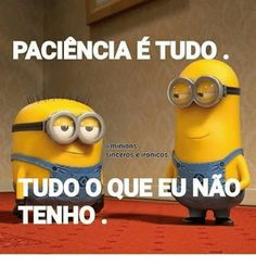 PACIENCIAETUDO a Minions SInCerOS E ironICOS TUDO O QUE EUNAO ... Funny Quotes For Kids, Funny Kids, A Christmas Story, Christmas Humor, Happy Birthday For Him, Portuguese Quotes, Disney Secrets, My Bible, Super Funny