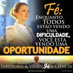 """""""Fé: Enquanto todos estão vendo uma Dificuldade, você está vendo uma Oportunidade""""  ASSISTA a Palavra Do Dia """"Sabedoria e Visão; Fé e Ciência"""" By @AntonioSilvaBra em: http://facebook.com/AntonioSilvaBrasilOficial/videos/815371445199039/ #ecdonline"""