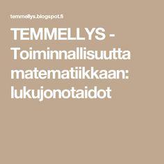 TEMMELLYS - Toiminnallisuutta matematiikkaan: lukujonotaidot