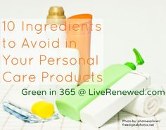 10 Ingredients to Avoid in Your Personal Care Products {Green in Bathroom} - Live Renewed Diy Beauty, Beauty Hacks, Natural Cleaners, Beauty Recipe, Natural Living, Beauty Routines, Health Remedies, Homemaking, Natural Health
