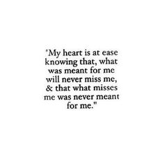 What was meant for me will never miss me.