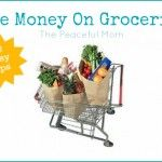 Save Money On Groceries--30 Easy Tips--ThePeacefulMom.com