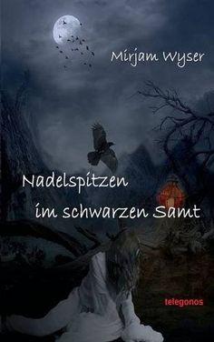 Nadelspitzen im schwarzen Samt von Mirjam Wyser http://www.amazon.de/dp/3738619801/ref=cm_sw_r_pi_dp_SLXqwb10BDPY4
