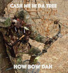 5 Hilarious 'How Bow Dah' Hunting and Fishing Memes Bow Hunting Deer, Archery Hunting, Fishing And Hunting, Bow Hunting Quotes, Deer Hunting Humor, Funny Hunting, Crossbow Hunting, Fishing Tips, Turkey Hunting Season