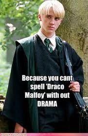 Draco Malfoy. the reason i got into theater. :)