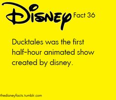The Disney Facts We love Ducktales and still watch it till this day!