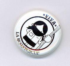 Viva La Resistencia one inch button the revolution by Lunamotion