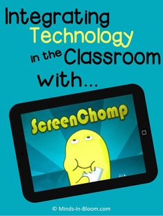 Minds in Bloom: Integrating Technology in the Classroom with Screen Chomp
