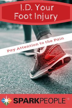 Get to Know Your Feet. Your foot hurts--but why? Learn how to I.D. your injury and put you on the right path to healing.   via @SparkPeople