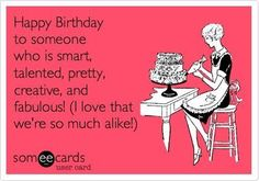 Birthday - Happy Birthday Funny - Funny Birthday meme - - Happy Birthday to someone who is smart talented pretty creative and fabulous! love that were so much The post Birthday appeared first on Gag Dad. Happy Birthday Aunt Meme, Birthday Quotes For Him, Happy Birthday Wishes Quotes, Happy Birthday Images, Funny Birthday Cards, Birthday Greetings, Birthday Memes, Free Birthday, Sister Birthday Quotes Funny