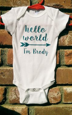 Personalized Boy's Hello World Onesie by ThisOnePlace on Etsy https://www.etsy.com/listing/245262514/personalized-boys-hello-world-onesie