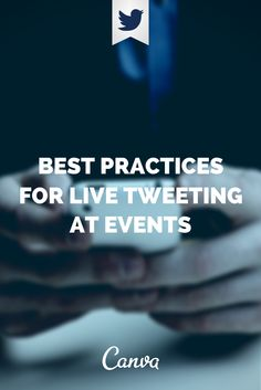Best Practices for Live Tweeting Events http://blog.canva.com/best-practices-for-live-tweeting-events/