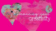 Romancing Your Creativity