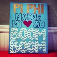 Pi Phi makes my ♥ go boom boom