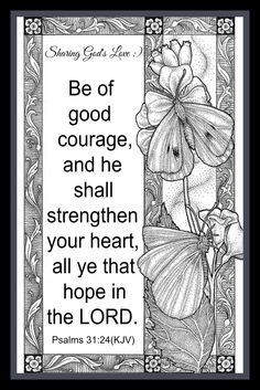 ╰⊰✿ 'Ezra 10:4(KJV) Arise; for this matter belongeth unto thee: we also will be with thee: be of good courage, and do it. (Deuteronomy 31:6) Fear not, nor be afraid of them: for the LORD thy God, he it is that doth go with thee; he will not fail thee, nor forsake thee. (1 Chronicles 19:13) Let us behave ourselves valiantly for our people, and for the cities of our God: and let to LORD do that which is good in his sight.╰⊰✿