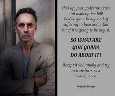 Jordan B Peterson is a Professor of Psychology at the University of Toronto, a clinical psychologist, a public speaker, and a creator of Self Authoring. Wisdom Quotes, Words Quotes, Wise Words, Me Quotes, Sayings, Meant To Be Quotes, Quotes To Live By, Meaningful Quotes, Inspirational Quotes