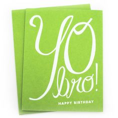 A birthday card your bro would appreciate.