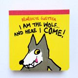 I Am The Wolf And Here I Come! - Benedicte Guettier book | Scout & Co