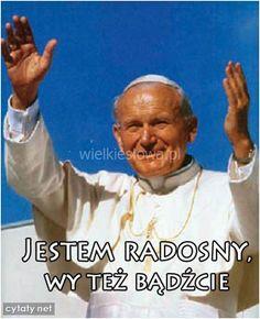 Jestem radosny... #Jan-Paweł-II, #Wojtyła-Karol,  #Radość