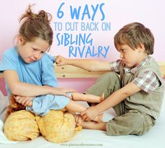 How can you help your kids cut back on sibling rivalry? Try these six tips from a mom of six who has handled her fair share of squabbles!