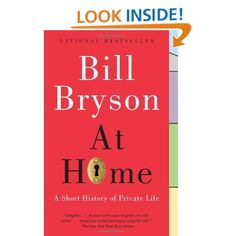 Amazon.com: At Home: A Short History of Private Life (9780767919395): Bill Bryson: Books