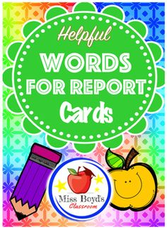 ********************************************************************************Helpful Words For Report Cards is a download to assist you in writing your reports, it offers some great words and comments for you to use.Its easy to get stuck looking for the right word when writing report comments on report cards.Use this list of words for positive and negative behaviours, effort level and progress as inspiration.These words are suggestions only and will need to be used in accordance with…