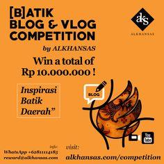Kompetisi Blog dan Vlog tentang Inspirasi Batik Daerah, by ALKHANSAS  #batik #blog #vlog #lomba #kompetisi