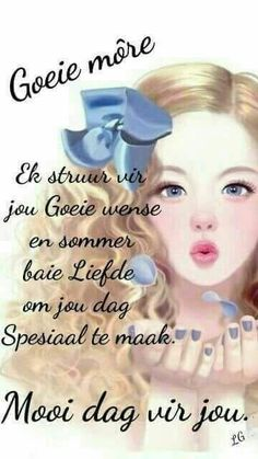 Good Morning Greetings, Good Morning Wishes, Lekker Dag, Afrikaanse Quotes, Sleep Quotes, Goeie More, Morning Blessings, Special Quotes, Morning Quotes