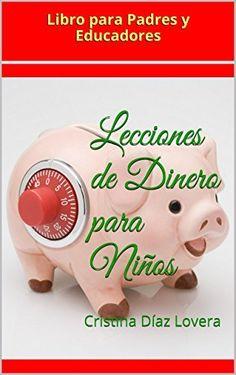 """Ya esta disponible mi nuevo Libro Para Padres y Educadores """"Lecciones de Dinero para Niños"""" con consejos practicos para que aproveches al maximo el potencial de las niñas y niños respecto a la educacion financiera.  Encuéntralo ahora en todos los paises en formato Kindle en Amazon Internacional Amazon America y el Caribe http://amzn.com/B00M66HWP2 Amazon Mexico http://www.amazon.com.mx/dp/B00M66HWP2 Amazon España http://www.amazon.es/dp/B00M66HWP2"""