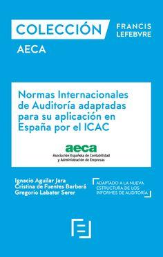 Normas Internacionales de Auditoría adaptadas para su aplicación en España por el ICAC / [recopilación de] Ignacio Aguilar Jara, Cristina de Fuentes Barberá, Gregorio Labatut Serer