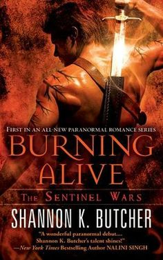 Burning Alive (Sentinel Wars #1) by Shannon K. Butcher  - 3 stars