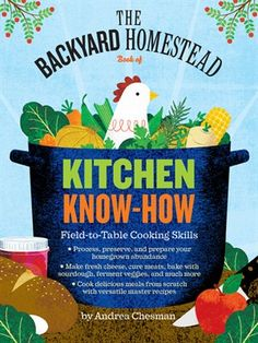 Cover of The Backyard Homestead Book of Kitchen Know-How | Borrow for free online with your Mesa Public Library card.