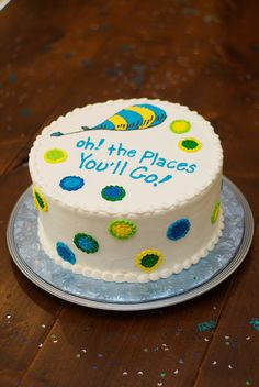 oh the places youll go decorations - Cutest cake!