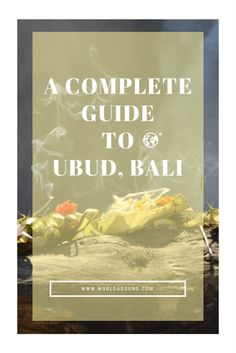 A Complete Guide to Ubud, Bali • World Abound