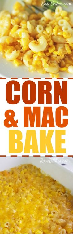Corn & Macaroni Bake | RoseBakes.com This casserole is easy and delicious!