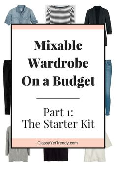 "Create a Mixable Wardrobe on a Budget Series: Part 1: The ""Starter Kit"""
