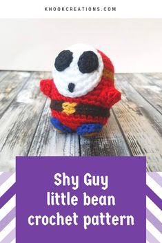 Another bean pattern! This one uses the same shape as the Mario and Luigi beans, but there are a couple different color changes and his face is obviously a lot different so he gets his own pattern! Cute Crochet, Crochet Crafts, Crotchet, Yarn Crafts, Crochet Toys, Crochet Ideas, Crochet Projects, Crochet Super Mario, Shy Guy