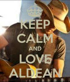 Keep calm and <3 Aldean