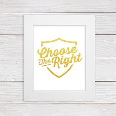 Choose The Right Wall Art Print - Faux Gold or Silver Foil - CTR - LDS Home Decor - Childs/Teens Room Decor - 5x7, 8x8, 8x10, 11x14