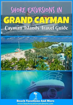 Grand Cayman  Shore Excursions from cruise port:  Atlantis Submarine, Semi-Submarine and Fish Feeding, Seven Mile Beach, West Bay Bike Tour, West Bay Tour by Land Rover and more activities
