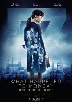 What Happened to Monday - new poster > https://teaser-trailer.com/clip-of-what-happened-to-monday/ #whathappenedtomonday #SevenSisters #NoomiRapace ##whathappenedtomondayMovie