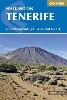 Tenerife Walking - 45  Graded Routes throughout the island and including El Teide and GR 131