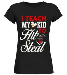 484af7354 Baseball Mom T Shirt I Teach My Kid to Hit and Steal Funny . Special